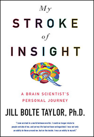 strokebook 200 s2 c85 My stroke of insight: a brain scientists personal journey